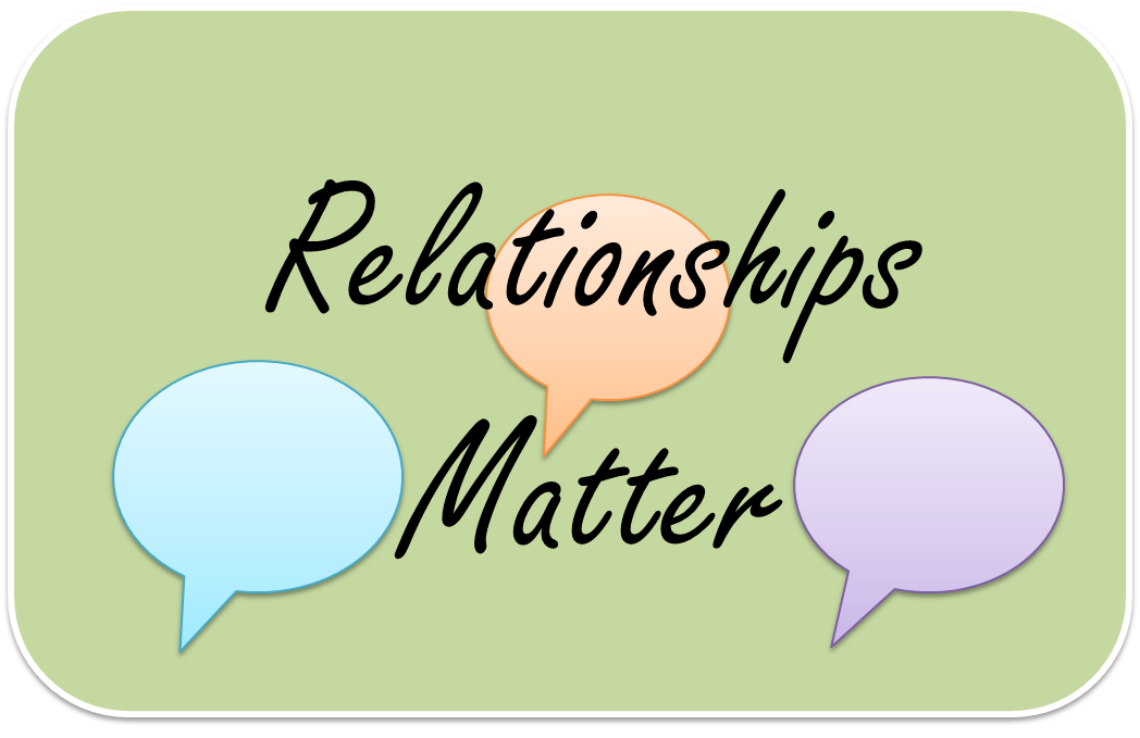 Relationships Matter Most